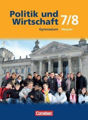 Politik und Wirtschaft, Gymnasium Hessen, Neubearbeitung: 7./8. Schuljahr, Schülerbuch