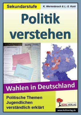 Politik verstehen - Wahlen in Deutschland, Konstantin Wertenbroch, Lynn S Kohl