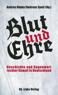 Politik & Zeitgeschichte: Blut und Ehre, Andreas Speit, Andrea Röpke