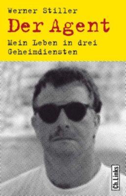Politik & Zeitgeschichte: Der Agent, Werner Stiller