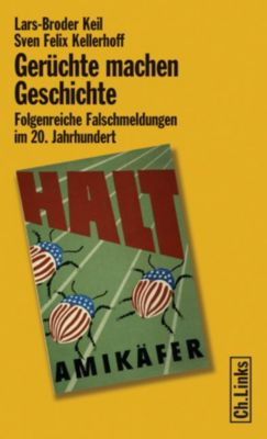 Politik & Zeitgeschichte: Gerüchte machen Geschichte, Sven Felix Kellerhoff, Lars-Broder Keil