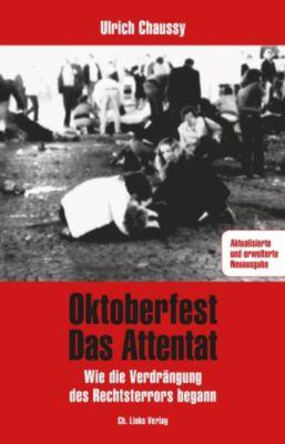 Politik & Zeitgeschichte: Oktoberfest - Das Attentat, Ulrich Chaussy