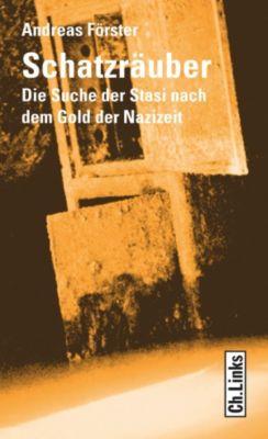 Politik & Zeitgeschichte: Schatzräuber, Andreas Förster