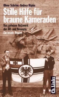 Politik & Zeitgeschichte: Stille Hilfe für braune Kameraden, Oliver Schröm, Andrea Röpke
