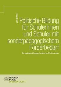 Politische Bildung für Schülerinnen und Schüler mit sonderpädagogischem Förderbedarf - Lars Böhme |