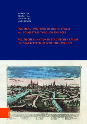 Politische Funktionen städtischer Räume und Städtetypen im zeitlichen Wandel. Nutzung der historischen Städteatlanten in -  pdf epub
