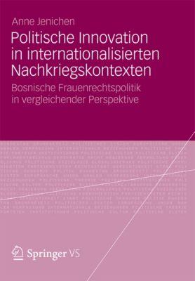Politische Innovation in internationalisierten Nachkriegskontexten, Anne Jenichen