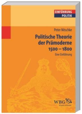 Politische Theorie der Prämoderne 1500-1800, Peter Nitschke