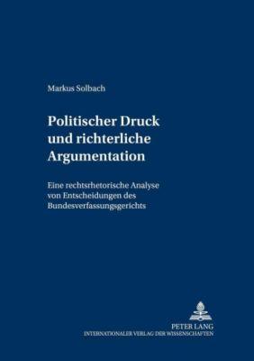 Politischer Druck und richterliche Argumentation, Markus Solbach