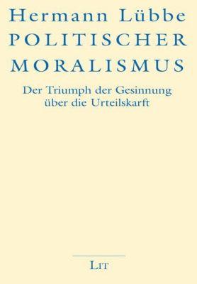 Politischer Moralismus - Hermann Lübbe  