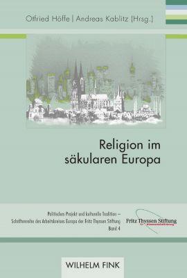 Politisches Projekt und kulturelle Tradition: Religion im säkularen Europa