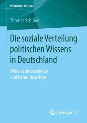 Politisches Wissen: Die soziale Verteilung politischen Wissens in Deutschland, Thomas Schübel