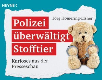 Polizei überwältigt Stofftier - Jörg Homering-Elsner |
