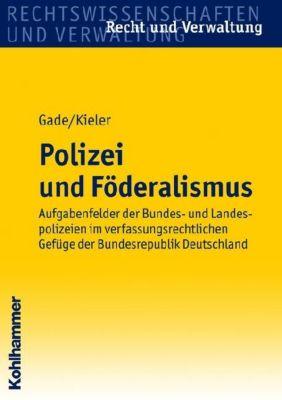 Polizei und Föderalismus, Gunther D. Gade, Marita Kieler