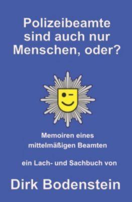 Polizeibeamten sind auch nur Menschen - Dirk Bodenstein pdf epub