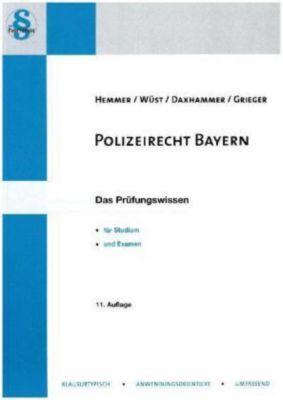 Polizeirecht Bayern, Karl-Edmund Hemmer, Achim Wüst, Christian Daxhammer, Michael Grieger