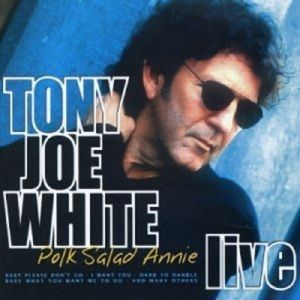 Polk Salad Annie-Live, Tony Joe White