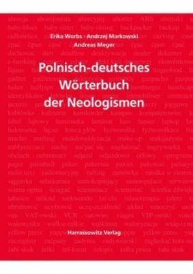 Polnisch-deutsches Wörterbuch der Neologismen, Erika Worbs, Andrzej Markowski, Andreas Megerle