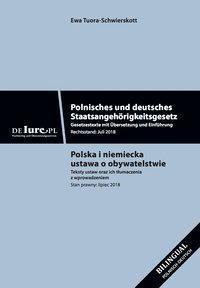 Polnisches und deutsches Staatsangehärigkeitsgesetz. Gesetzestexte mit Übersetzung und Einführung, Ewa Tuora-Schwierskott