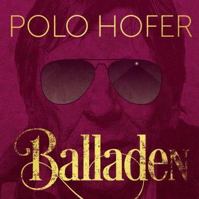 Polo Hofer - Die Besten Balladen Von 1976-2016, Polo Hofer