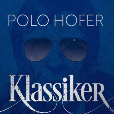 Polo Hofer - Klassiker, Polo Hofer