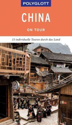 POLYGLOTT on tour Reiseführer China - Wolfgang Rössig |