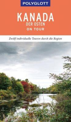 POLYGLOTT on tour Reiseführer Kanada - Der Osten - Ole Helmhausen |