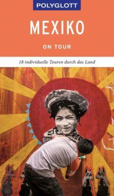 POLYGLOTT on tour Reiseführer Mexiko - Ortrun Egelkraut |