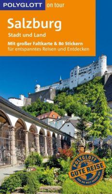 POLYGLOTT on tour Reiseführer Salzburg - Stadt und Land, Renate Nöldeke
