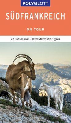 POLYGLOTT on tour Reiseführer Südfrankreich - Manfred Braunger |