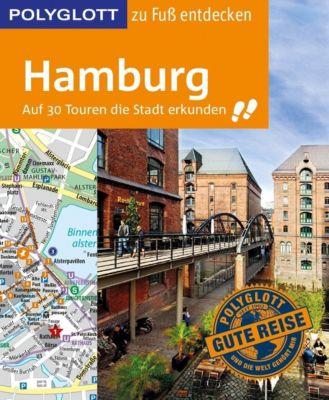 POLYGLOTT Reiseführer Hamburg zu Fuss entdecken, Elke Frey, Carsten Ruthe