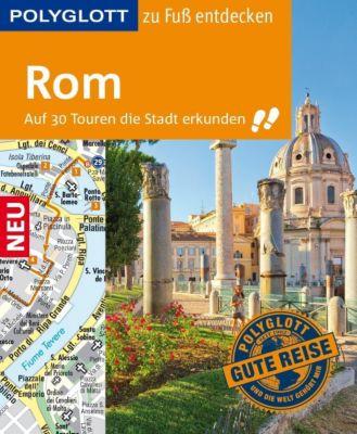 POLYGLOTT Reiseführer Rom zu Fuß entdecken, Nikolaus Groß, Renate Nöldeke