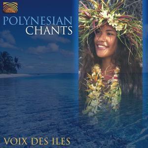 Polynesian Chants, Voix Des Iles