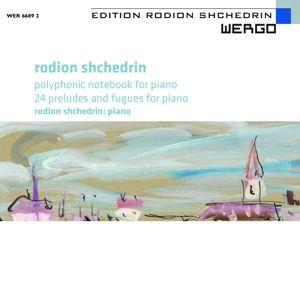 Polyphonic Notebook/24 Präludien Und Fugen Für Kla, Rodion Schtschedrin, Rodion Shchedrin