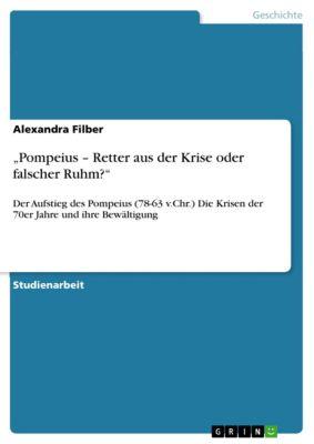 """""""Pompeius – Retter aus der Krise oder falscher Ruhm?"""", Alexandra Filber"""