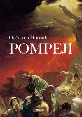 Pompeji - Ödön von Horváth |