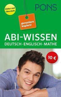 PONS Abi-Wissen Deutsch, Englisch, Mathe