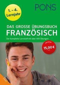 PONS Das große Übungsbuch Französisch 1.-4. Lernjahr