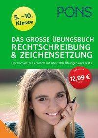 PONS Das Große Übungsbuch Rechtschreibung & Zeichensetzung 5.-10. Klasse