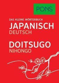 PONS Das kleine Wörterbuch Japanisch / Doitsugo Nihongo