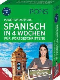 PONS Power-Sprachkurs Spanisch in 4 Wochen für Fortgeschrittene, m. 2 Audio-CDs