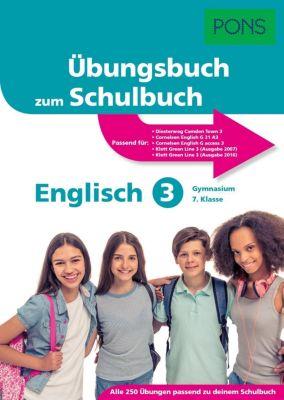 PONS Übungsbuch zum Schulbuch Englisch 3 Gymnasium 7. Klasse