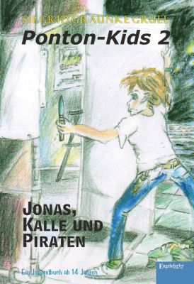 Ponton-Kids 2: Jonas, Kalle und Piraten, Siegrid Graunke Gruel