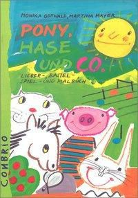 Pony, Hase und Co., Monika Gottwald, Martina Mayer