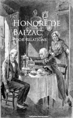 Poor Relations, HONORE DE BALZAC