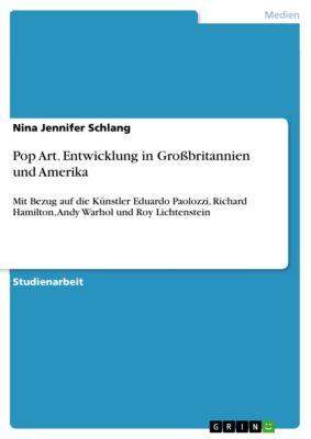 Pop Art. Entwicklung in Großbritannien und Amerika, Nina Jennifer Schlang