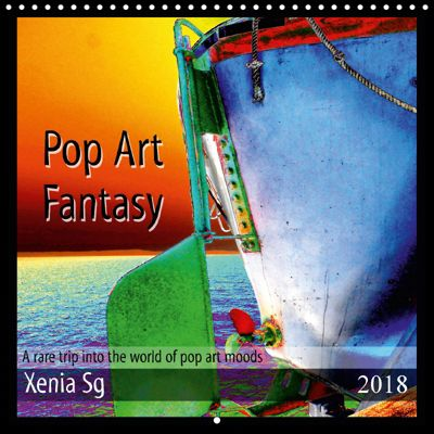 Pop Art Fantasy A rare trip into the world of pop art moods (Wall Calendar 2018 300 × 300 mm Square), Xenia Sg