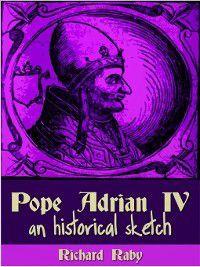 Pope Adrian IV, Richard Raby