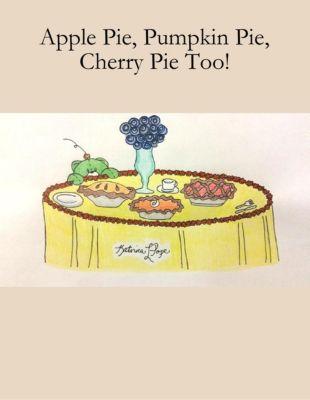 Pope, K: Apple Pie, Pumpkin Pie, Cherry Pie Too!, Katrina Pope