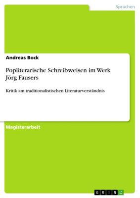 Popliterarische Schreibweisen im Werk Jörg Fausers, Andreas Bock